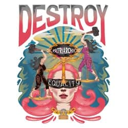 DESTROY PATRIARCHY for EQUALITY