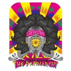 """DEMANDS ! Kill The Patriarchy! Stop """" Stereotyping """""""
