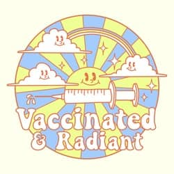 Vaccinated and Radiant