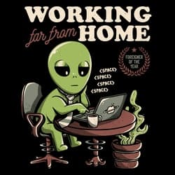 Working Far From Home - Funny Alien Space Gift
