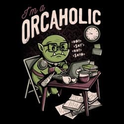 Orcaholic - Funny Orc Geek Office Gift