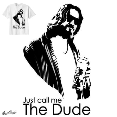 Just Call Me The Dude