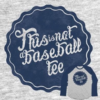 This is not a baseball tee