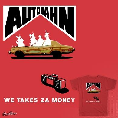 AUTOBAHN - We Takes Za Money!