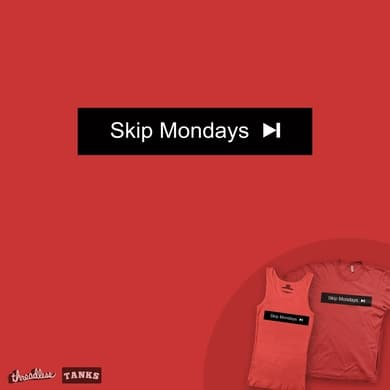 Skip Mondays