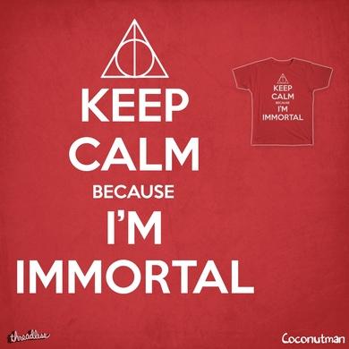 I'm immortal