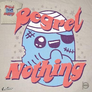 REGRET NOTHING!!