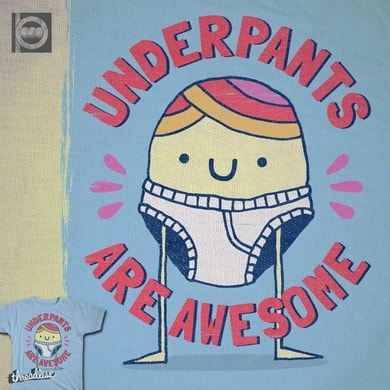 UNDERPANTS ARE AWESOME