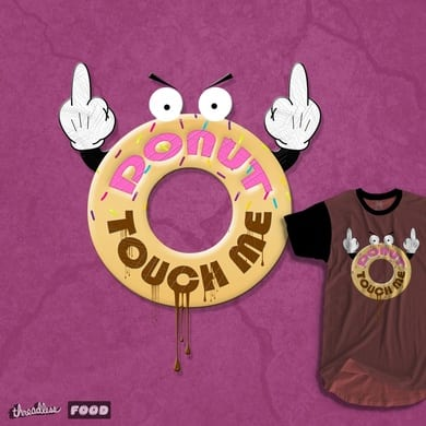 DONUT TOUCH ME!