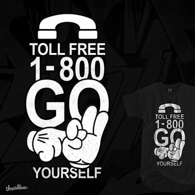 TOLL FREE : 1-800 GO F YOURSELF
