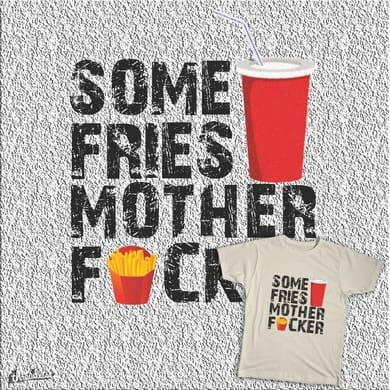 SOME FRIES