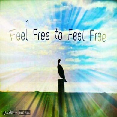 Feel Free to Feel Free