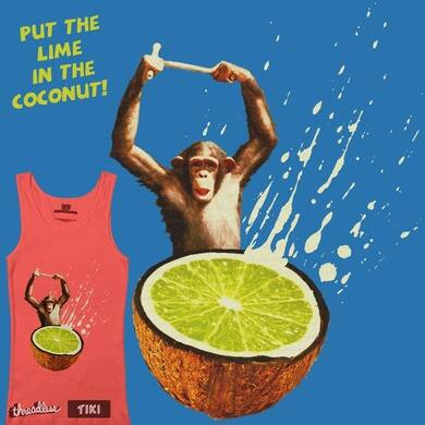 Put the lime in the coconut!