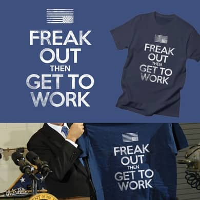 Freak Out then Get to Work