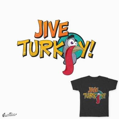 Jive Turkey!