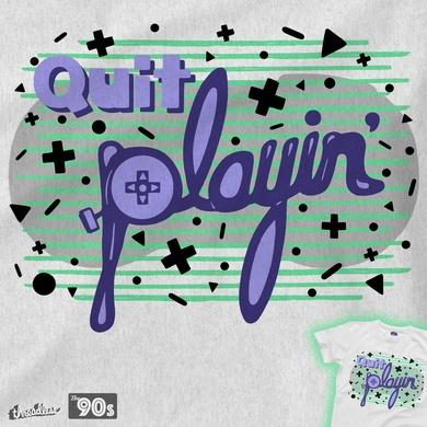 QU/T PL\YIN'