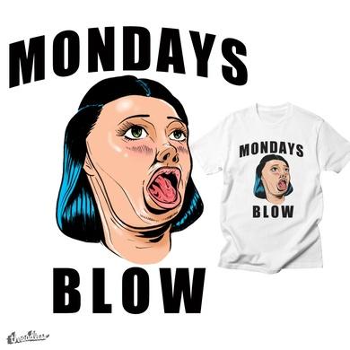 Mondays Blow