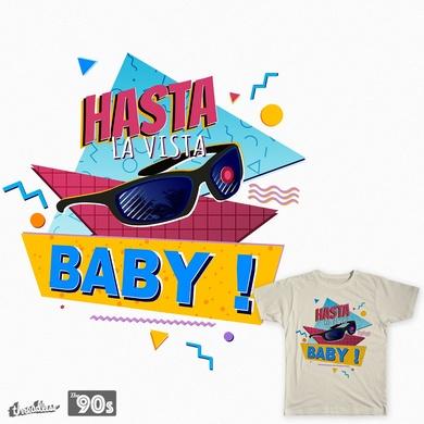 """""""Hasta La Vista Baby!"""""""
