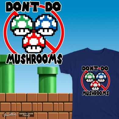 Don't Do Mushrooms