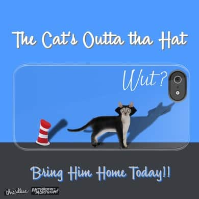 The Cat's Outta Tha Hat!
