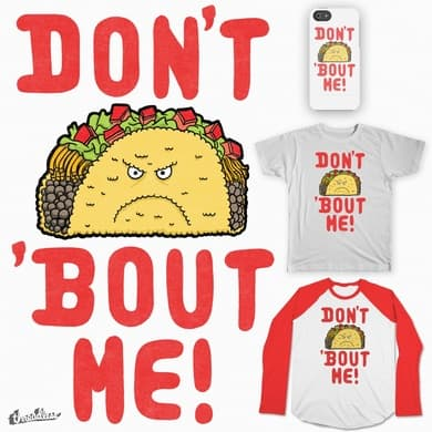 Don't Taco 'Bout Me!