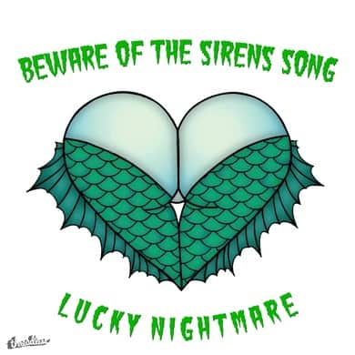 Beware Of The Sirens Song