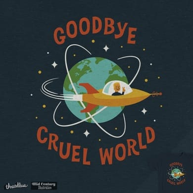 Goodbye, cruel world.