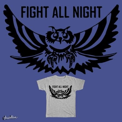 Fight all night!