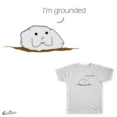 I'm grounded