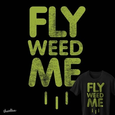 Fly Weed Me