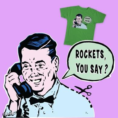 Rockets, You Say?