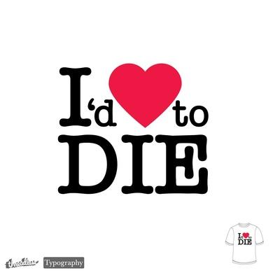 I'd Love To Die