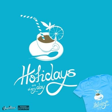 Holidays are every day