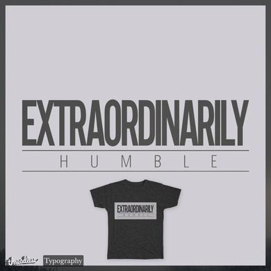 Extraordinarily Humble
