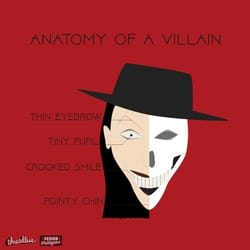 Anatomy of a Villain