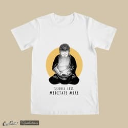 scroll less – meditate more