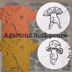 Agaricus Butt-Porus aka Butt Mushroom!