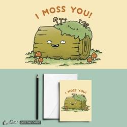 I Moss You!