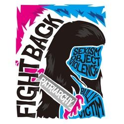 FIGHT BACK ! SMASH THE Patriarchy
