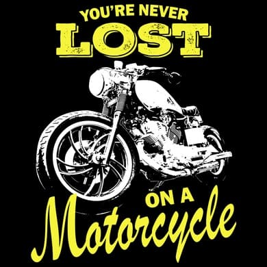 You're Never Lost On A Motorcycle Vintage