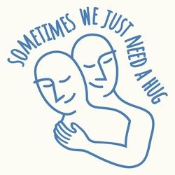 Sometimes we just need a hug