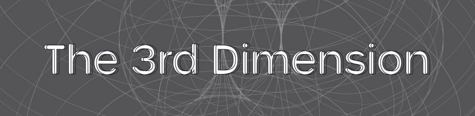The 3rd Dimension