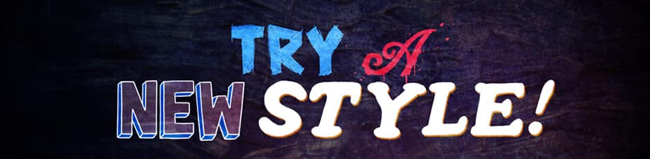 Try a new style!
