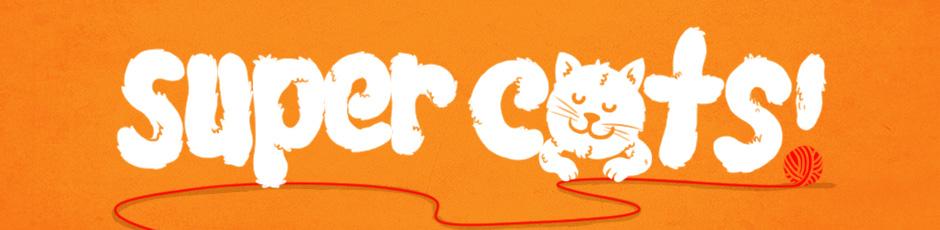 Super Cats!