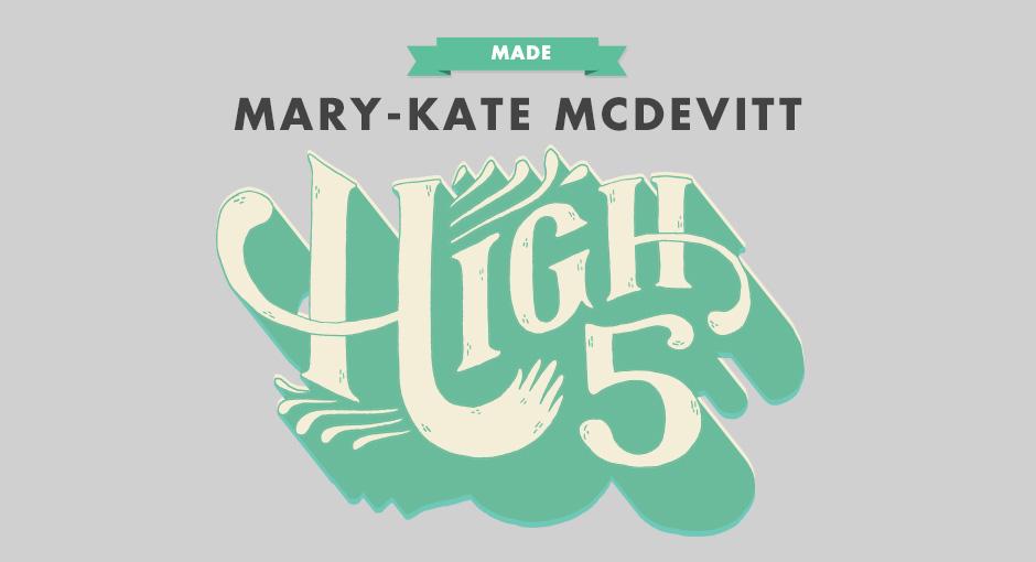 MADE: Mary-Kate McDevitt