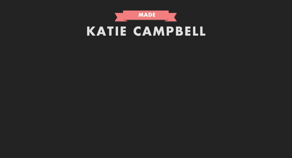Made: Katie Campbell