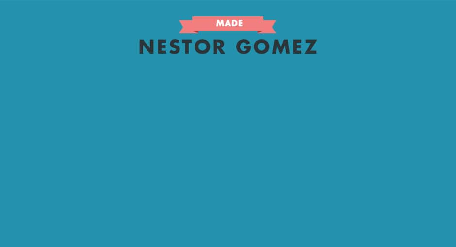 MADE: Nestor Gomez