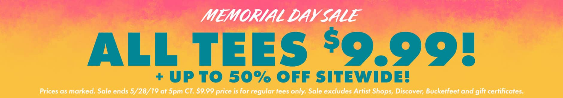 Shop the Memorial Day Sale, All Tees $9.99 Plus, up to 50% off site wide