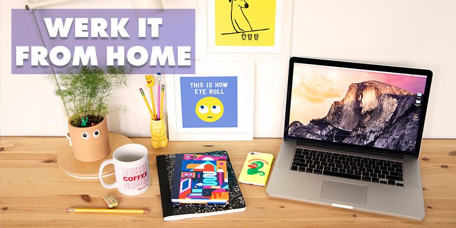 Werk it from Home