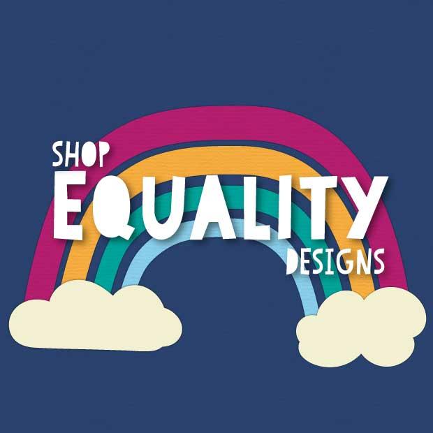 Shop equality designs
